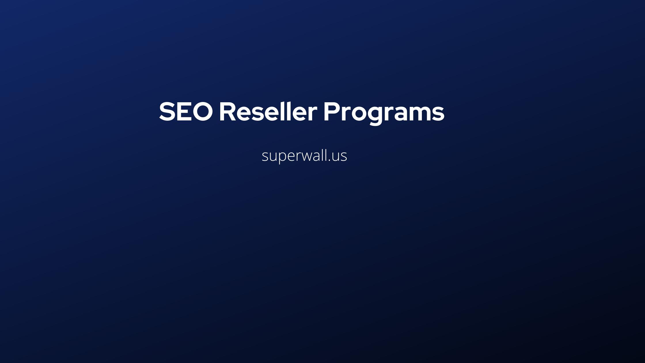 SEO Reseller Programs